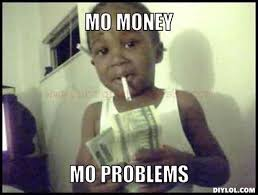 Money Problems Meme - biz business finance search