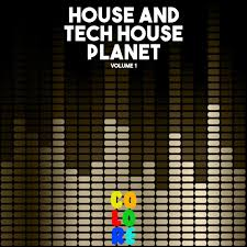 House Planet by House And Tech House Planet Vol 1 By Various Artists Pandora
