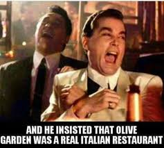 Olive Meme - olive garden italian lol being italian and what it means