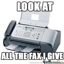 Fax Meme - fax i give by drunkenmaster23 meme center