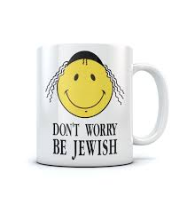 don u0027t worry be jewish funny israel coffee mug israeli t