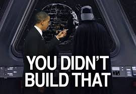Build A Meme - you didn t build that death star you didn t build that know
