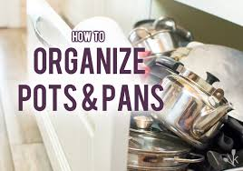 how to organize pots and pans in a cupboard how to store pots and pans top 3 ways to organize