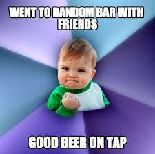 Cheeky Meme - 11 cheeky beer memes swag brewery damn fine gifts
