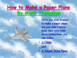 how to make a paper plane by mark thompson ppt download