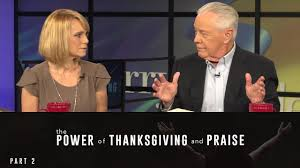the power of thanksgiving and praise part 2