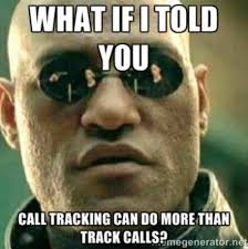 Meme Tracking - reasons why call tracking is important for ppc caigns ppc hero