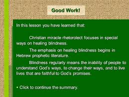 Blindness Chapter Summaries The Story Line Of Christian Miracle Rhetorolect Lesson 5 Healing