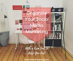 Organize Media by Organize Your Social Media Marketing Spikedparenting