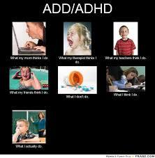 What I Think I Do Meme Generator - add adhd meme generator what i do