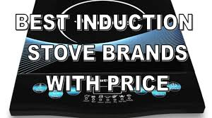 Best Brand Induction Cooktop Top Five Induction Stove Brands With Price In India 2017 Youtube