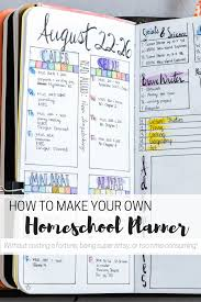 your own planner how to make your own homeschool planner that works for you