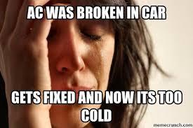 Broken Car Meme - was broken in car