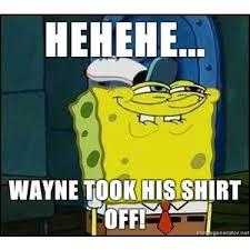 Spongebob Meme Creator - spongebob face hehehe wayne took his shirt off meme