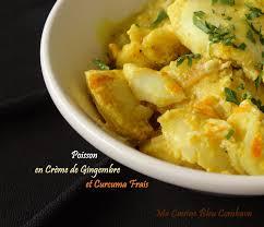 cuisine au gingembre poisson en crème de gingembre et curcuma frais joues de légine