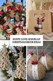 burlap christmas rustic 30 burlap christmas decor ideas digsdigs
