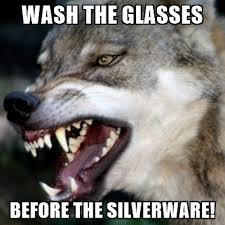 Angry Wolf Meme - wash the glasses before the silverware angry wolf meme generator
