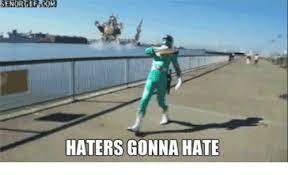 Hater Gonna Hate Meme - haters gonna haters gonna hate meme on conservative memes