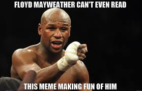 Floyd Mayweather Meme - floyd mayweather meme read mayweather best of the funny meme