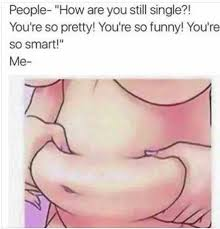 Single People Meme - how are you still single internet meme meme single person