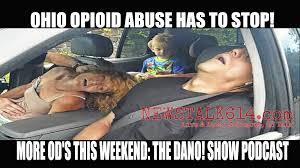 Ohio Meme - dano show podcast shocking multiple opioid overdoses in 2 ohio