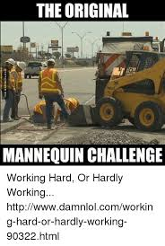 The Original Challenge 25 Best Memes About Working Or Hardly Working Working