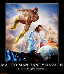 Macho Man Memes - demotivational poster macho man randy savage laughter lol