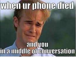 Phone Died Meme - 1990s problems memes quickmeme