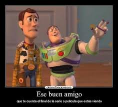 Buzz Lightyear And Woody Meme - ese buen amigo desmotivaciones