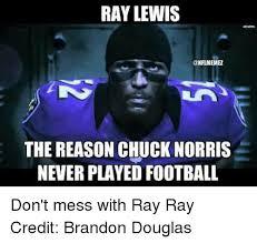 Ray Lewis Meme - 25 best memes about chuck norris chuck norris memes