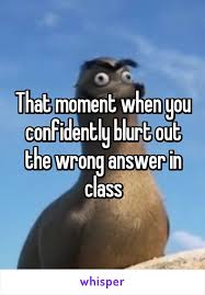 Hilarious College Memes - meme when you shout out the wrong answer with confidence steemit