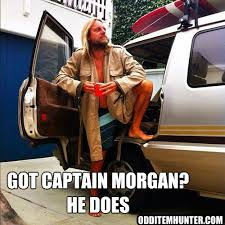Captain Morgan Meme - got captain morgan odd item hunter