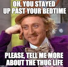 Bedtime Meme - creepy condescending wonka meme imgflip