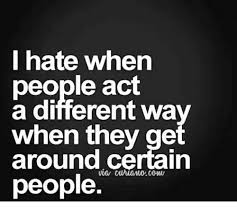 I Hate People Meme - i hate when people act a different wa when they ge around certain