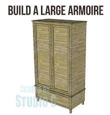 free diy woodworking plans to build a large armoire an armoire is