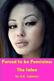 feminization salons for men forced to be feminine the salon a forced feminisation novel