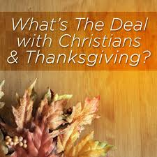 what s the deal with christians and thanksgiving script the