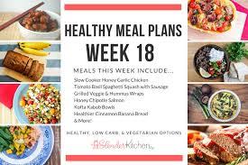 healthy meal plans week 18 slender kitchen
