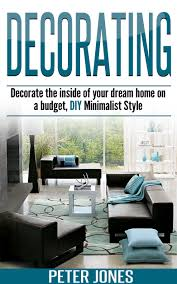 cheap new home decorating find new home decorating deals on line decorating decorate the inside of your dream home on a budget diy minimalist style