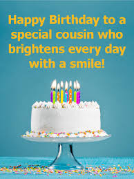 to a special cousin happy birthday card birthday u0026 greeting