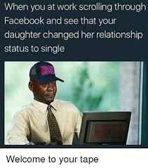 Facebook Relationship Memes - when you at work scrolling through facebook and see that your