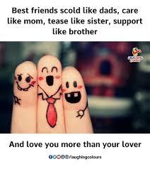 Tease Meme - best friends scold like dads care like mom tease like sister