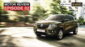 the king motor review episode 02 renault kwid youtube