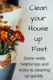 clean your house up fast some really helpful tips and tricks to
