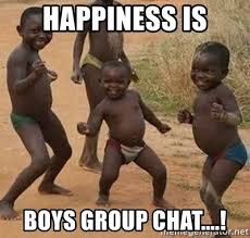 Happiness Is Meme Generator - happiness is boys group chat happy african kids meme generator