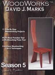 Woodworking Shows Online Free by Woodworking Instruction Master Craftsman David J Marks
