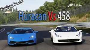 lamborghini huracan vs 458 forza motorsport 6 drag race lamborghini huracan vs 458