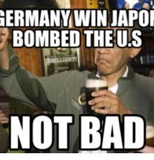 U Win Meme - germany win japoi bombed the us not bad wins meme on sizzle