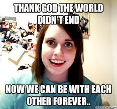 Thank God Meme - god the world didn t end