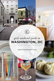 the everygirl u0027s weekend city guide to washington dc the everygirl